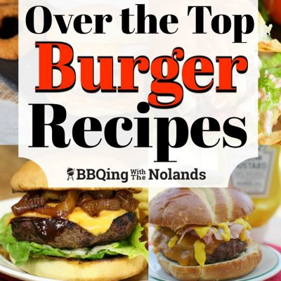 18 Over the Top Burger Recipes