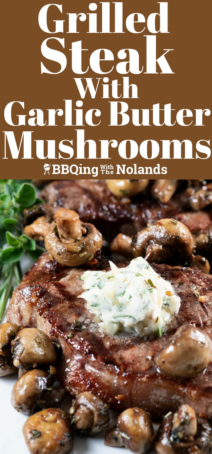 Fantastic Grilled steak and mushrooms with a herb garlic butter #grilling #grilledsteak #steak&mushrooms #herbgarlicbutter #garlicbutter