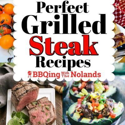 18 Perfect Grilled Steak Recipes