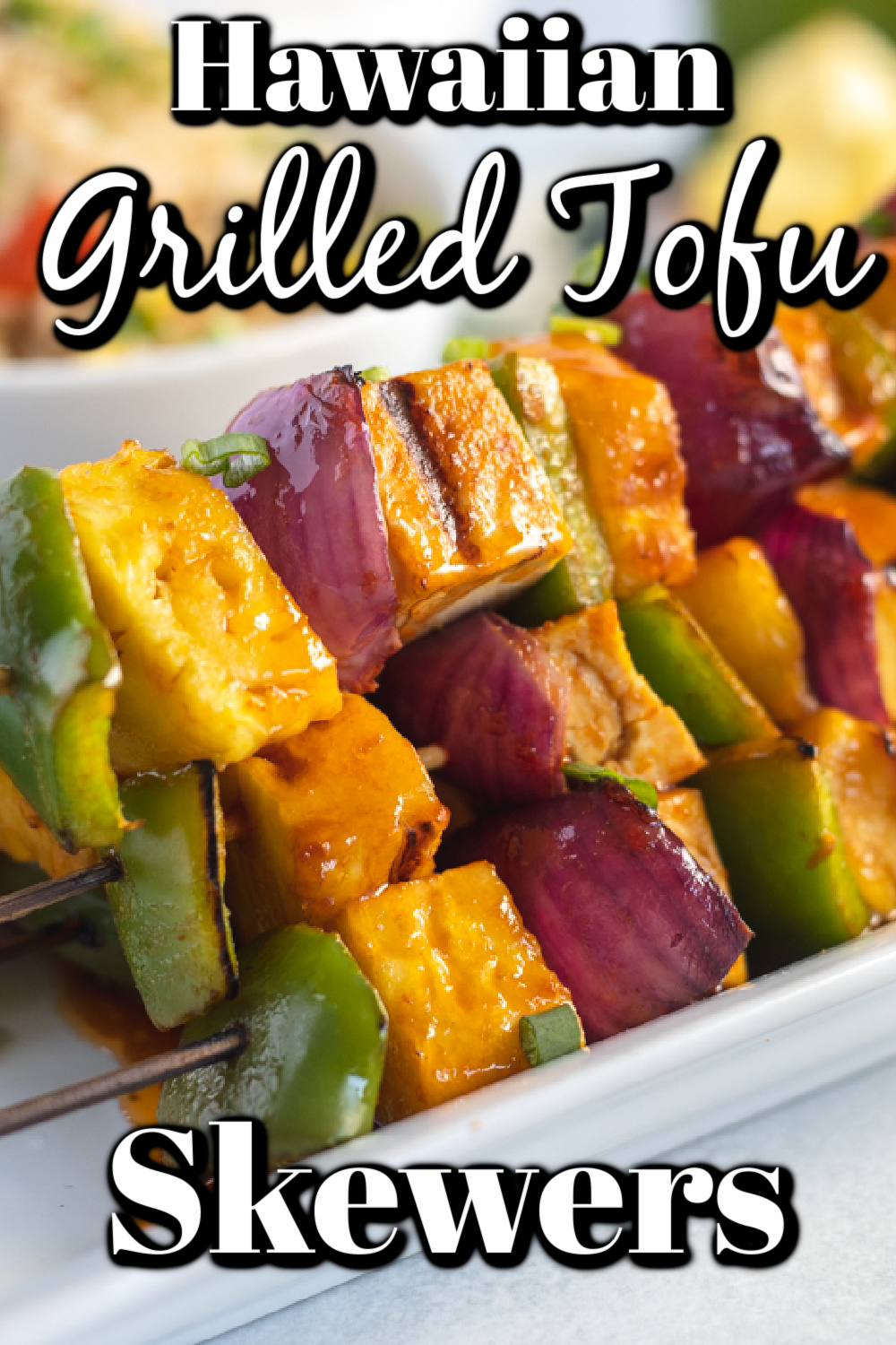 These Hawaiian Grilled Tofu Skewers have a super tangy flavor and are a healthy option you can make on your grill!